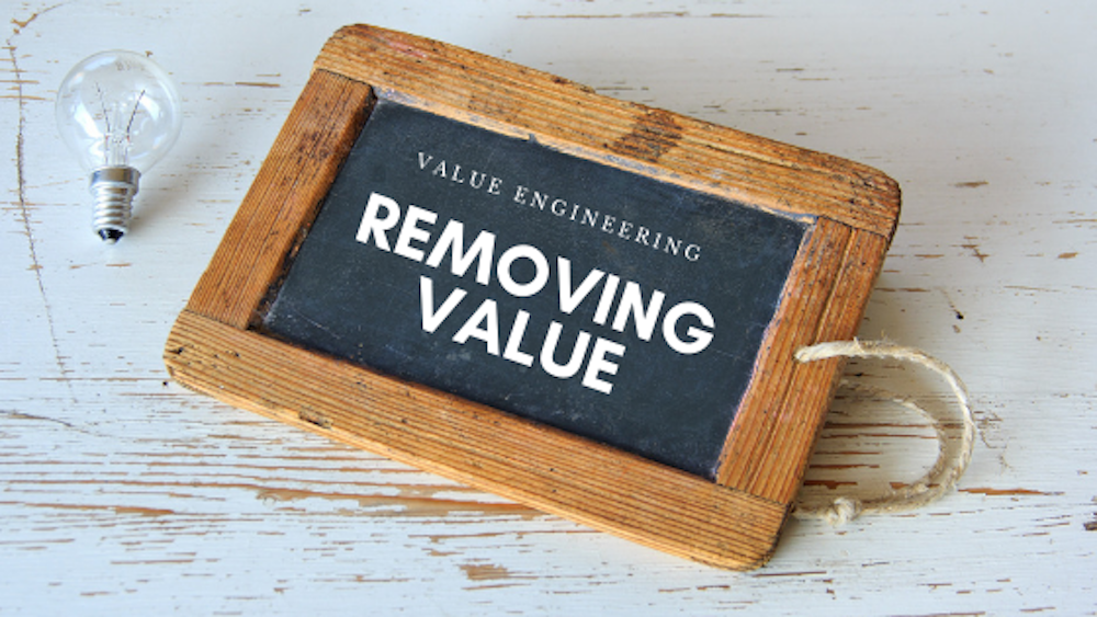 Value Engineering removing the Value